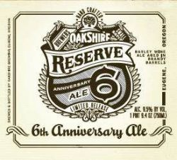 Oakshire's Brewers Reserve 6, an American barley wine, made an appearance on Friday night.